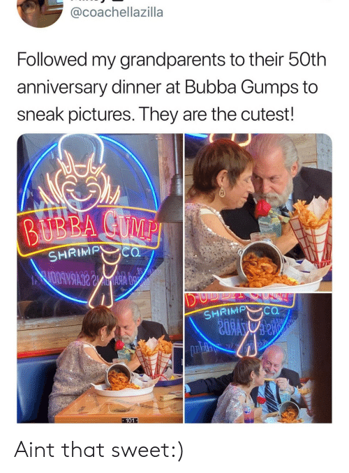 Bubba: @coachellazilla  Followed my grandparents to their 50th  anniversary dinner at Bubba Gumps to  sneak pictures. They are the cutest!  BUBBA CUMPI  SHRIMP cO  SHRIMP CO  101 Aint that sweet:)