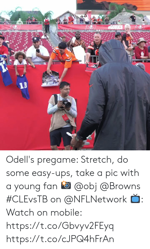 A Pic: COBICS  13  D Odell's pregame: Stretch, do some easy-ups, take a pic with a young fan 📸 @obj @Browns  #CLEvsTB on @NFLNetwork 📺: Watch on mobile: https://t.co/Gbvyv2FEyq https://t.co/cJPQ4hFrAn