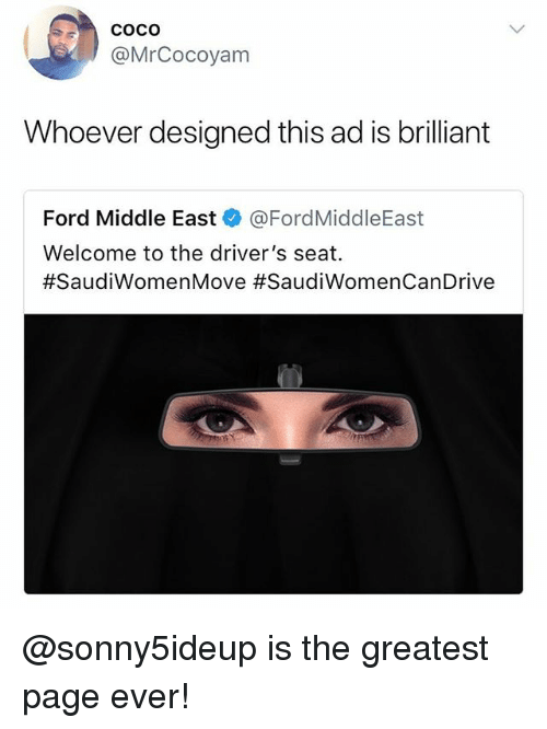 CoCo, Funny, and Meme: COcO  @MrCocoyam  Whoever designed this ad is brilliant  Ford Middle Easte》 @Ford MiddleEast  Welcome to the driver's seat.  @sonny5ideup is the greatest page ever!