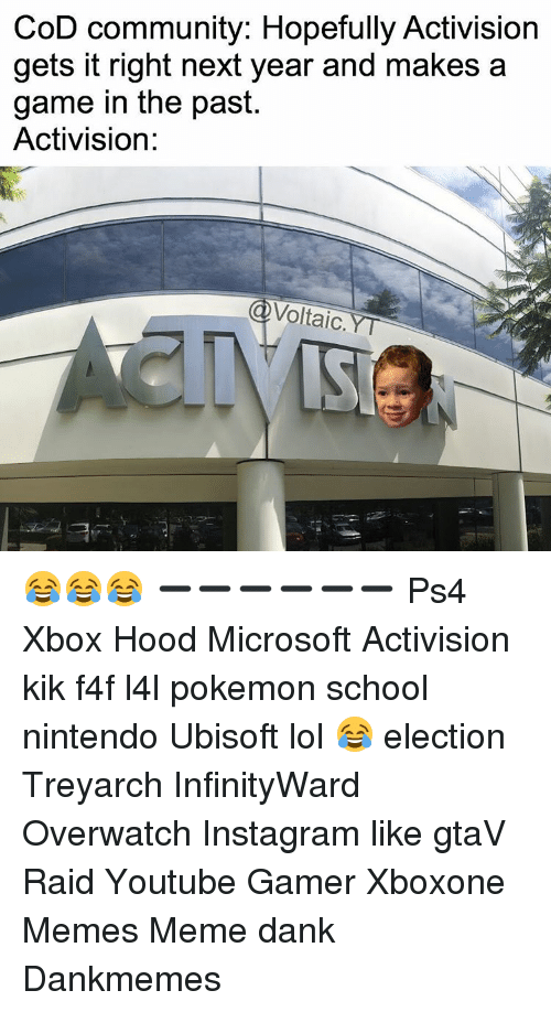 Pokemon School: CoD community: Hopefully Activision  gets it right next year and makes a  game in the past.  Activision:  Voltaic 😂😂😂 ➖➖➖➖➖➖ Ps4 Xbox Hood Microsoft Activision kik f4f l4l pokemon school nintendo Ubisoft lol 😂 election Treyarch InfinityWard Overwatch Instagram like gtaV Raid Youtube Gamer Xboxone Memes Meme dank Dankmemes