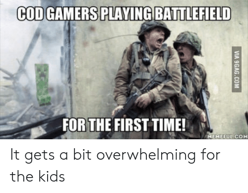 Battlefield: COD GAMERS PLAYING BATTLEFIELD  FOR THE FIRST TIME!  EMEEUECOM It gets a bit overwhelming for the kids
