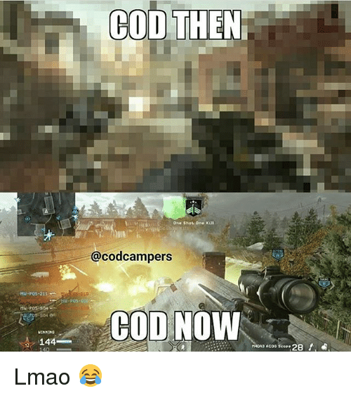 Scoping: COD THEN  Shot One  One  @cod campers  MU POS 211  COD NOW  VINNING  144  M40A3 ACOG Scope Lmao 😂