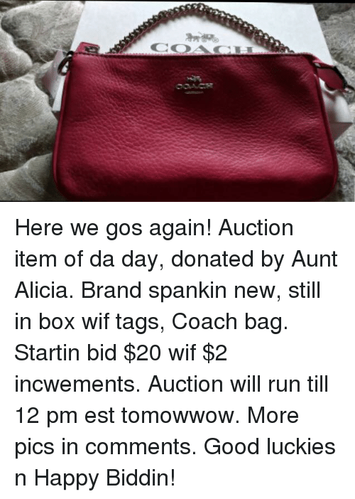 coach bags: CODA CIT Here we gos again!  Auction item of da day, donated by Aunt Alicia.  Brand spankin new, still in box wif tags, Coach bag.  Startin bid $20 wif $2 incwements.  Auction will run till 12 pm est tomowwow.  More pics in comments.  Good luckies n Happy Biddin!