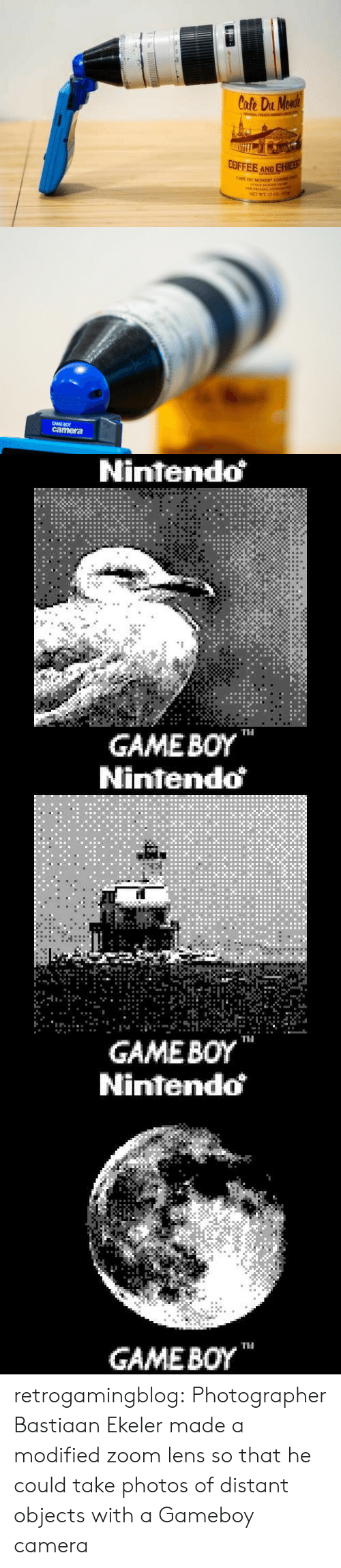"""distant: Cofe Du Monde  GAL FH  COFFEE AND CHIEB  CAFE DU MONDE"""" COFEE  ATOLD JHCEo  sew 0LAANS Ioin  NET WE 15 02z.i   GAME BO  camera   Nintendo  GAMEBOY  TH   Nintendo  GAMEBOY  Ti   Nintendo  GAME BOY retrogamingblog:   Photographer Bastiaan Ekeler made a modified zoom lens so that he could take photos of distant objects with a Gameboy camera"""