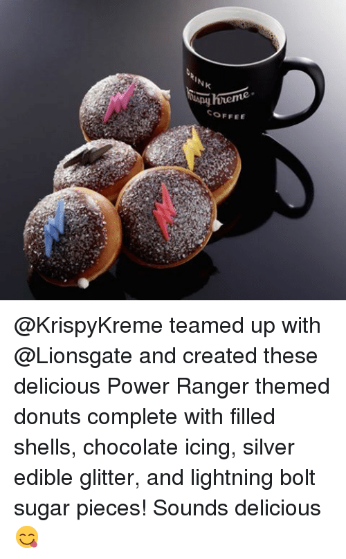 Memes, 🤖, and Powers: COFFEE @KrispyKreme teamed up with @Lionsgate and created these delicious Power Ranger themed donuts complete with filled shells, chocolate icing, silver edible glitter, and lightning bolt sugar pieces! Sounds delicious 😋