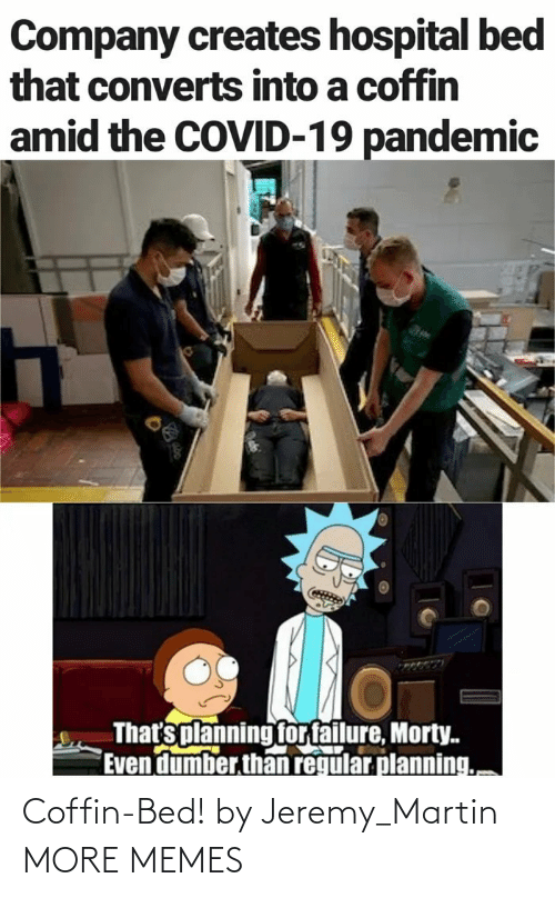 Martin: Coffin-Bed! by Jeremy_Martin MORE MEMES