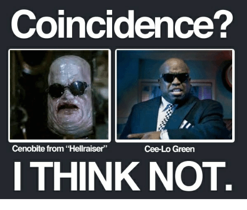 "cee lo green: Coincidence?  Cenobite from ""Hellraiser""  Cee-Lo Green  I THINK NOT"