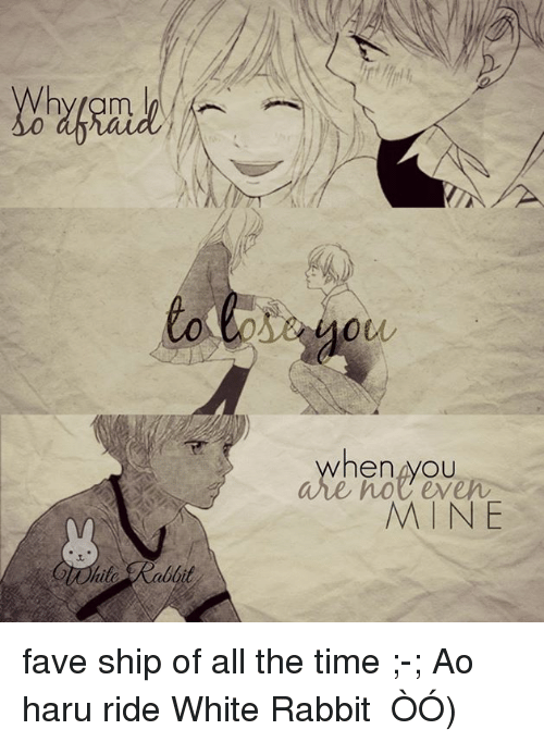 white rabbit: Col  OW  い  henryOU  noe even  MINE  .z fave ship of all the time ;-;  Ao haru ride  White Rabbit ( ÒㅅÓ)
