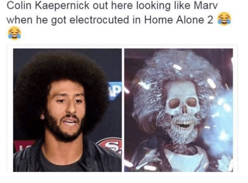 Home Alone 2: Colin Kaepernick out here looking like Marv  when he got electrocuted in Home Alone 2  a