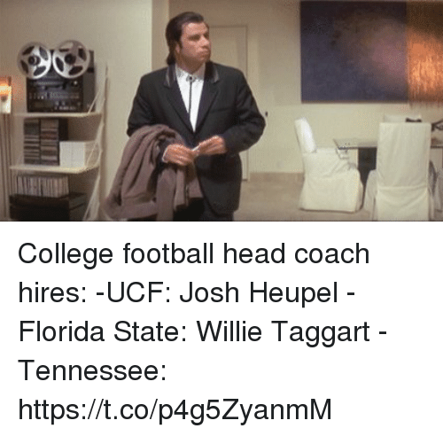 College, College Football, and Football: College football head coach hires:   -UCF: Josh Heupel  -Florida State: Willie Taggart  -Tennessee: https://t.co/p4g5ZyanmM