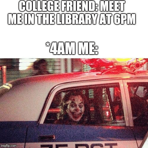 "Library: COLLEGE FRIEND: MEET  MEIN THE LIBRARY AT GPM  ""4АМ МЕ  imgflip.com"