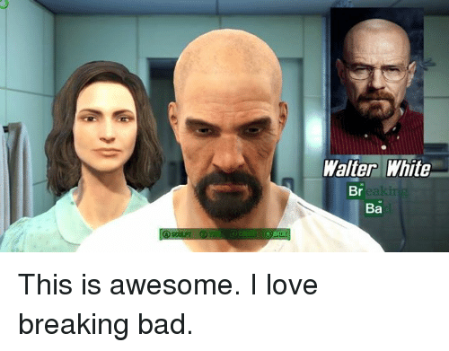 Love: COLOR  Walter White  Br  eakin  Ba This is awesome. I love breaking bad.
