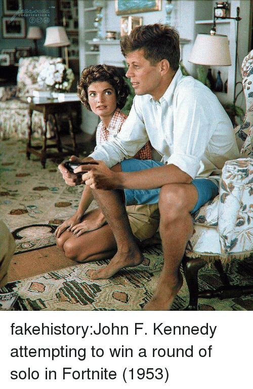 John F. Kennedy: colorizations  td fakehistory:John F. Kennedy attempting to win a round of solo in Fortnite (1953)