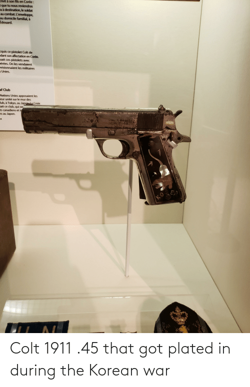 plated: Colt 1911 .45 that got plated in during the Korean war