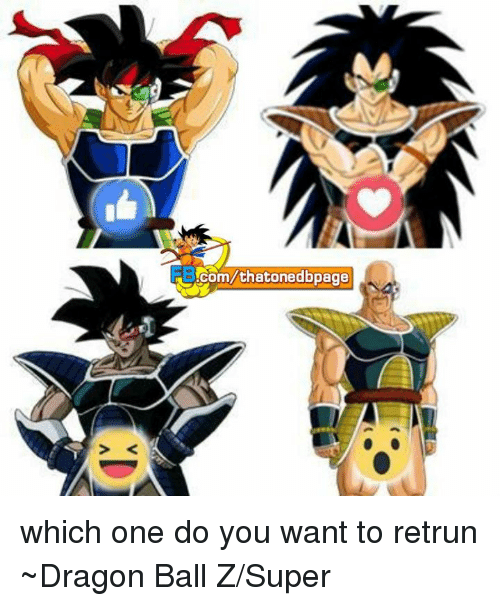 Dragon Ball Z Super: .com/thatonedbpage which one do you want to retrun ~Dragon Ball Z/Super