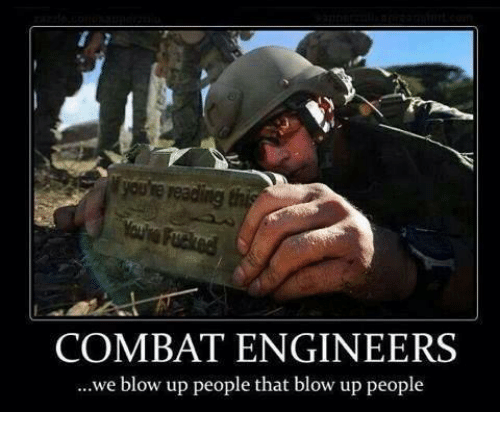 COMBAT ENGINEERS We Blow Up People That Blow Up People ...