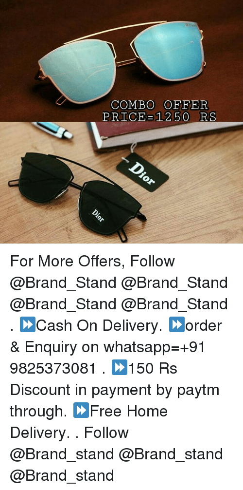 Whatsapp, Home, and Dekh Bhai: COMBO OFFER  PRICE 12 50  RS For More Offers, Follow @Brand_Stand @Brand_Stand @Brand_Stand @Brand_Stand . ⏩Cash On Delivery. ⏩order & Enquiry on whatsapp=+91 9825373081 . ⏩150 Rs Discount in payment by paytm through. ⏩Free Home Delivery. . Follow @Brand_stand @Brand_stand @Brand_stand