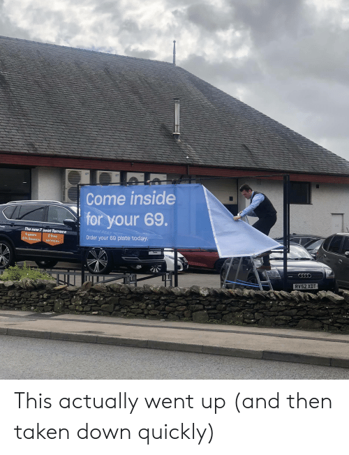 kendal: Come inside  for your 69.  Kendal SEAT  The new 7 seat Tarraco  Order your 69 plate today.  4years  0% finance  2 free  services  RV52 XDT This actually went up (and then taken down quickly)