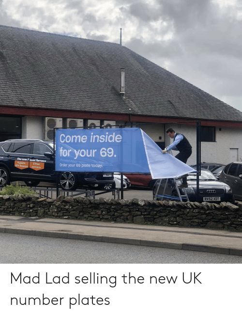 kendal: Come inside  for your 69.  Kendal SEAT  The new 7 seat Tarraco  Order your 69 plate today.  4 years  0% finance  2 free  services  Taracs  RV52 XDT Mad Lad selling the new UK number plates