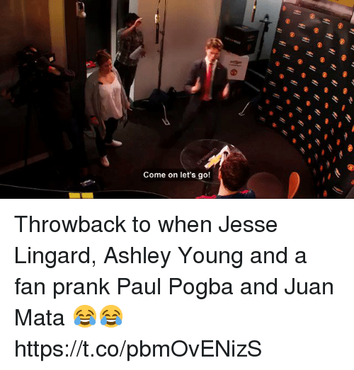 Lingard: Come on let's go! Throwback to when Jesse Lingard, Ashley Young and a fan prank Paul Pogba and Juan Mata 😂😂 https://t.co/pbmOvENizS