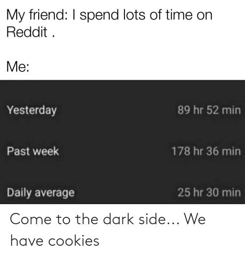 come to the dark side: Come to the dark side... We have cookies