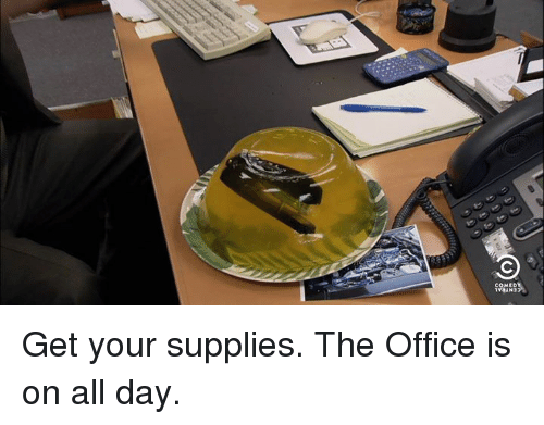 Dank, The Office, and Office: COMED Get your supplies. The Office is on all day.