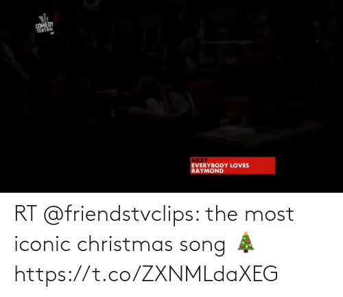 Everybody Loves Raymond: COMEDY  CENTRAL  NEXT  EVERYBODY LOVES  RAYMOND RT @friendstvclips: the most iconic christmas song 🎄 https://t.co/ZXNMLdaXEG