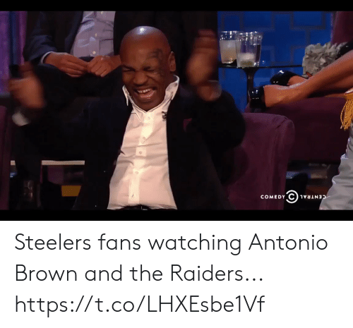 Steelers Fans: COMEDY  CENTRAL Steelers fans watching Antonio Brown and the Raiders... https://t.co/LHXEsbe1Vf
