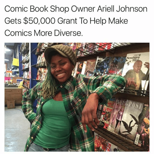 Ariel, Memes, and Book: Comic Book Shop Owner Ariel Johnson  Gets $50,000 Grant To Help Make  Comics More Diverse  Now