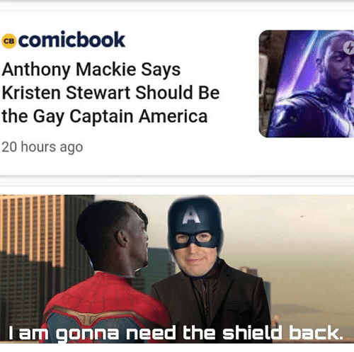 America, Kristen Stewart, and The Shield: comicbook  св  Anthony Mackie Says  Kristen Stewart Should Be  the Gay Captain America  20 hours ago  Tam gonna need the shield back