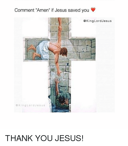 """thank you jesus: Comment """"Amen"""" if Jesus saved you  King Lord Jesus  King Lord J e  s u s THANK YOU JESUS!"""