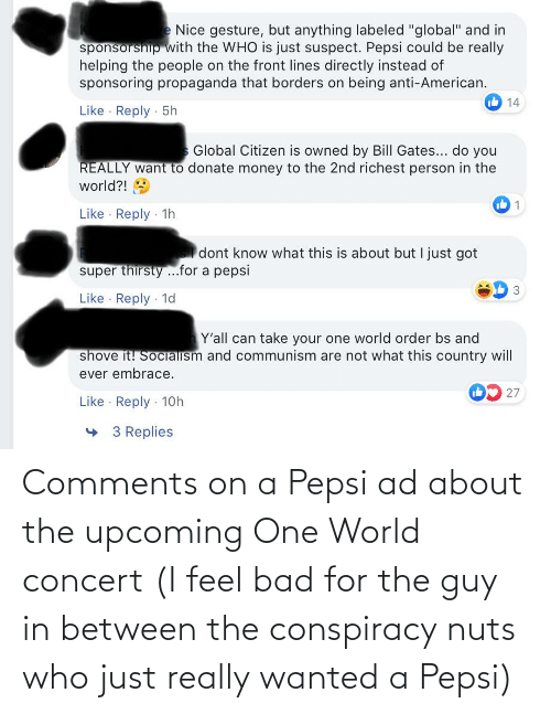 Pepsi: Comments on a Pepsi ad about the upcoming One World concert (I feel bad for the guy in between the conspiracy nuts who just really wanted a Pepsi)