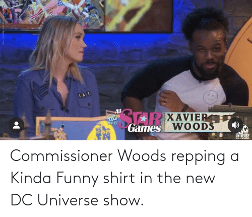 repping: Commissioner Woods repping a Kinda Funny shirt in the new DC Universe show.