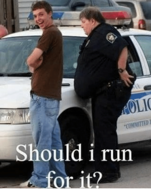 """Should I Run: """"COMMITTED I  Should i run  for it?"""