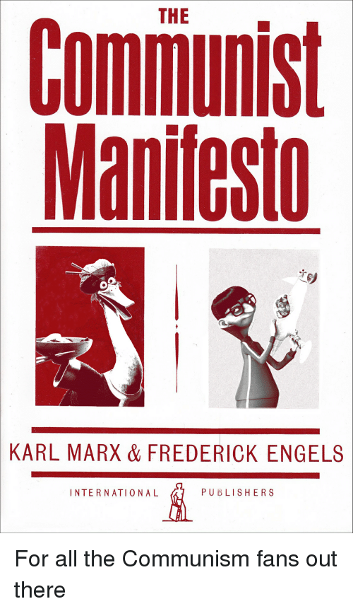 an analysis of the communist manifesto karl marx and frederick engels Who were karl marx and frederick engels who was karl marx who was frederick engels thus arose the famous manifesto of the communist party of marx.