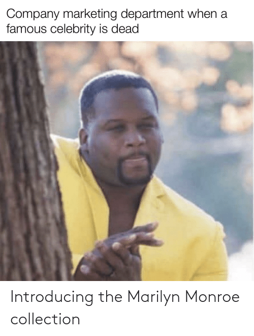 Marilyn Monroe: Company marketing department when a  famous celebrity is dead Introducing the Marilyn Monroe collection