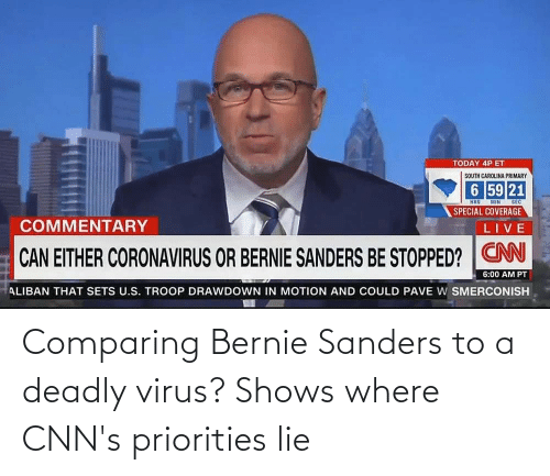 Bernie Sanders: Comparing Bernie Sanders to a deadly virus? Shows where CNN's priorities lie