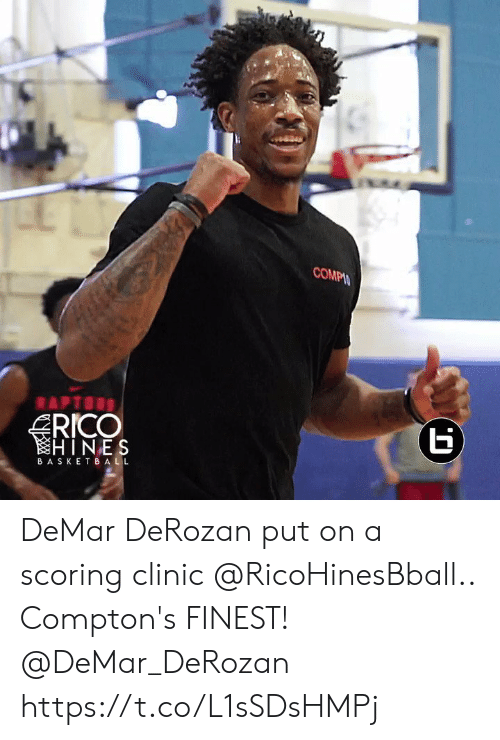 rico: COMPIN  Б  RICO  HINES  APTORS  ВASKETBA LL DeMar DeRozan put on a scoring clinic @RicoHinesBball.. Compton's FINEST!  @DeMar_DeRozan https://t.co/L1sSDsHMPj