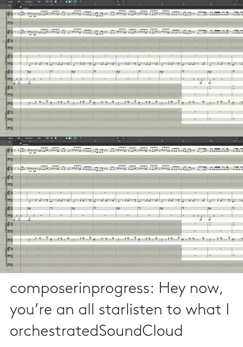 youre: composerinprogress:  Hey now, you're an all starlisten to what I orchestratedSoundCloud