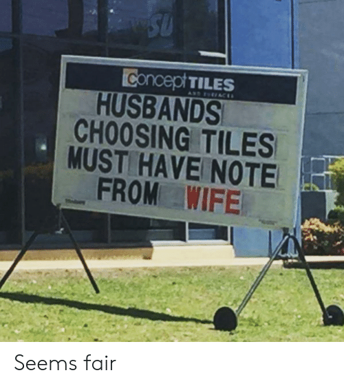 tiles: Concept TILES  HUSBANDS  CHOOSING TILES  MUST HAVE NOTE  FROM WIFE Seems fair