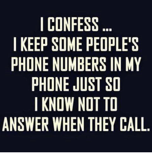 confess i keep some s phone numbers in my phone