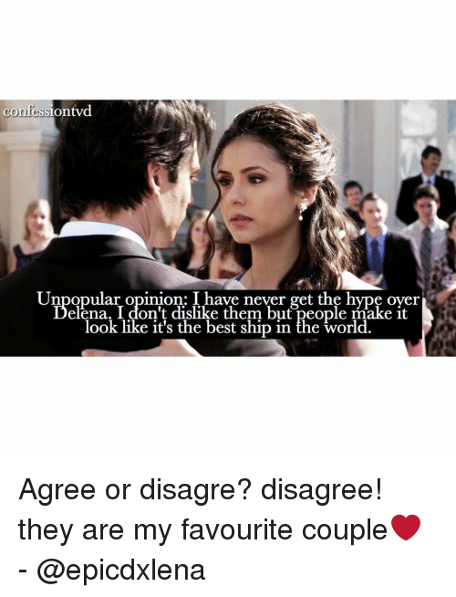 Disagreance: confession vd  Unpopular opinion: I have never get the hype over  elena, I don't dislike them but Reople make it  look like it's the best ship in the world. Agree or disagre? disagree! they are my favourite couple❤ - @epicdxlena