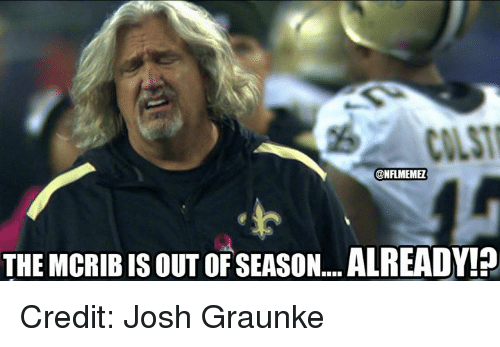 NFL: CONFLMEMEL  THE MCRIBIS OUT OF SEASON ALREADY!? Credit: Josh Graunke