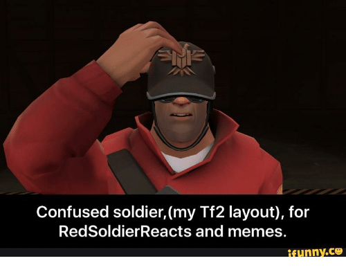 Tf2, Red, and Soldier: Confused soldier, (my Tf2 layout), for  Red SoldierReacts and memes.  ifunny.CO