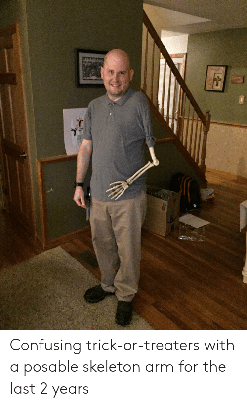 skeleton: Confusing trick-or-treaters with a posable skeleton arm for the last 2 years