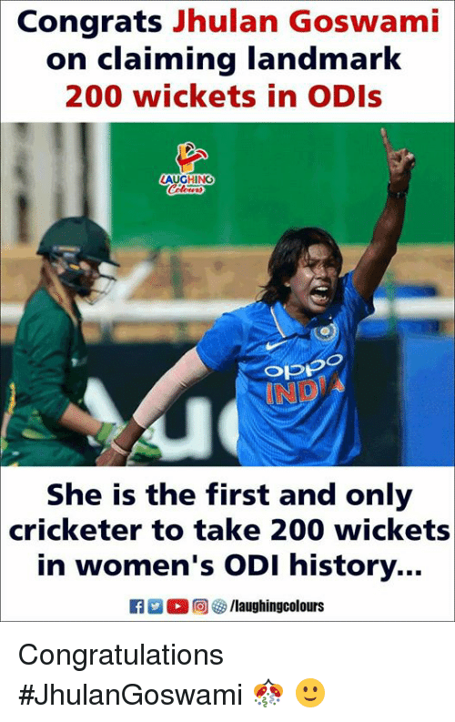 odi: Congrats Jhulan Goswami  on  claiming landmark  200 wickets in ODIs  Opp  IND  She is the first and only  cricketer to take 200 wickets  in women's ODI history...  暴0回) (a/laughingcolours Congratulations #JhulanGoswami 🎊 🙂