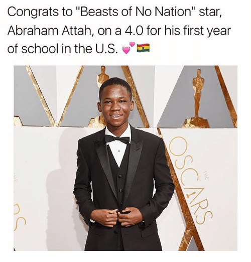 """Memes, School, and Abraham: Congrats to """"Beasts of No Nation"""" star,  Abraham Attah, on a 4.0 for his first year  of school in the US."""