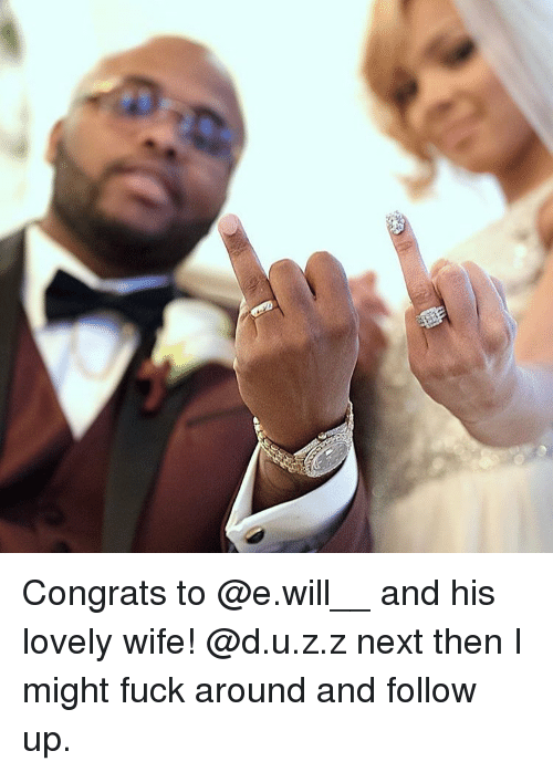 Love Wife: Congrats to @e.will__ and his lovely wife! @d.u.z.z next then I might fuck around and follow up.