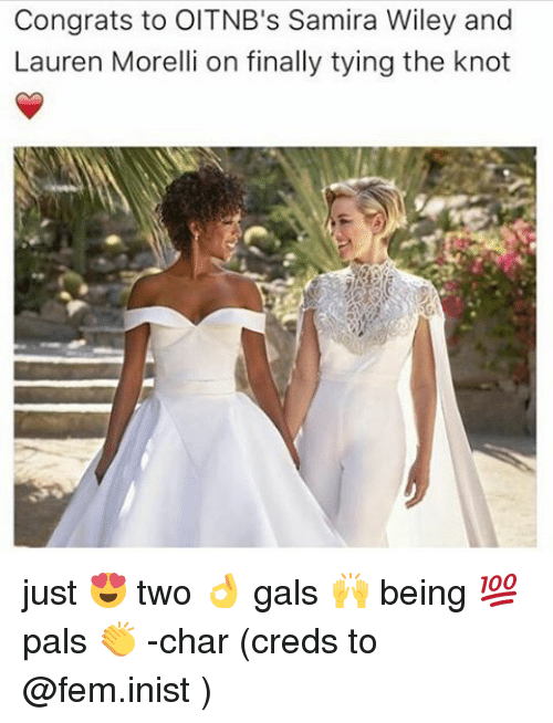 Knotting: Congrats to OITNB's Samira Wiley and  Lauren Morelli on finally tying the knot just 😍 two 👌 gals 🙌 being 💯 pals 👏 -char (creds to @fem.inist )