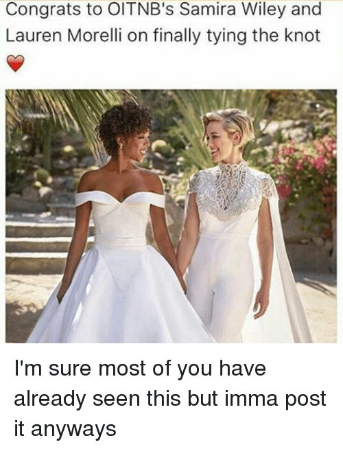 Knotting: Congrats to OITNB's Samira Wiley and  Lauren Morelli on finally tying the knot I'm sure most of you have already seen this but imma post it anyways